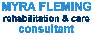 Myra Fleming Rehabilitation & Care Consultant
